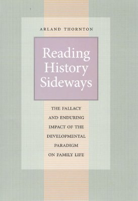 Reading History Sideways By Thornton, Arland